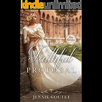 A Faithful Proposal: A Regency Romance (Memorable Proposals Book 2)