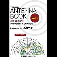 The ARRL Antenna Book for Radio Communications; Volume 2: Antennas for LF/MF/HF (English Edition)