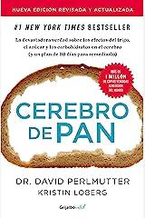 Cerebro de pan (edición revisada y actualizada) (Colección Vital): La devastadora verdad sobre los efectos del trigo, el azúcar y los carbohidratos (Spanish Edition) Formato Kindle