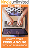 How To Start Freelancing Without Experience: Essential Guide to Become a Top Earning Freelancer in 90 Days or Less