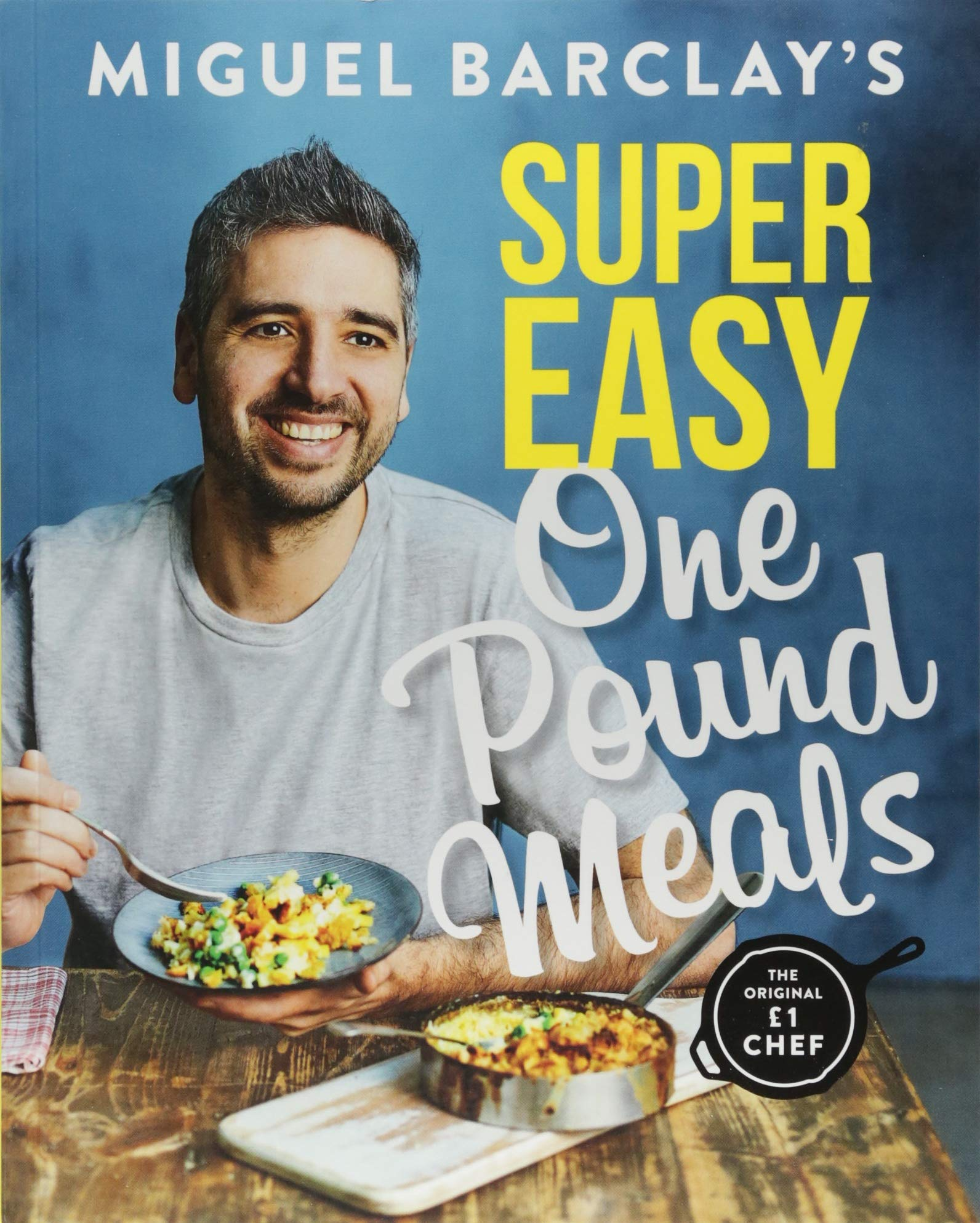 Miguel Barclay's Super Easy One Pound Meals 1