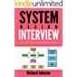 SYSTEM DESIGN INTERVIEW: The Complete Guide to System Design Interview Tips, Software Analysis and 20 Frequently Most…