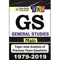 I.A.S. General Studies - Main (GS) Topic Wise Previous Years Papers (1979-2019)