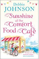 Sunshine at the Comfort Food Cafe: The most heartwarming and feel good novel of 2018! Kindle Edition