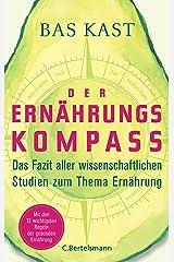 Der Ernährungskompass: Das Fazit aller wissenschaftlichen Studien zum Thema Ernährung Kindle Ausgabe