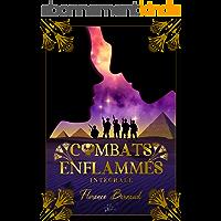 Combats Enflammés (L'intégrale): Romance militaire paranormale