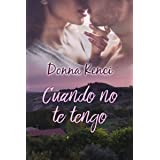 Cuando no te tengo (Spanish Edition)