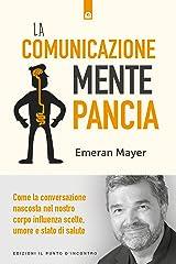 La comunicazione mente-pancia: Come la conversazione nascosta nel nostro corpo influenza scelte, umore e stato di salute Formato Kindle