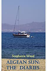 Aegean Sun: The Diaries Kindle Edition