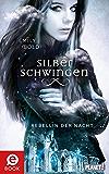 Silberschwingen 2: Rebellin der Nacht (German Edition)