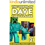 Dave the Villager 21: An Unofficial Minecraft Book (The Legend of Dave the Villager)