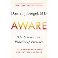 Aware: The Science and Practice of Presence--The Groundbreaking Meditation Practice (English Edition)