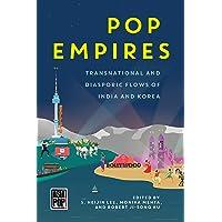 Pop Empires: Transnational and Diasporic Flows of India and Korea