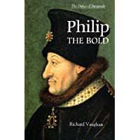 Philip the Bold: The Formation of the Burgundian State