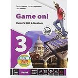 Game on! Student's book-Workbook. Per la Scuola media. VOL. 3. Con e-book. Con espansione online. Con DVD-ROM (Vol. 3)
