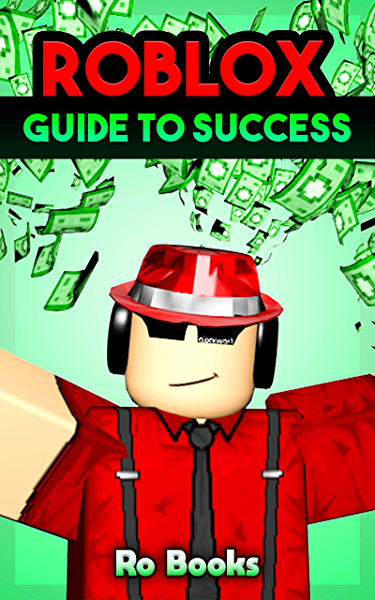 Fast Robux Ebook Method Roblox Guide To Success Dominate The World Of Roblox Ebook Books Ro Amazon Co Uk Kindle Store