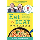 The Hairy Bikers Eat to Beat Type 2 Diabetes: 80 delicious & filling recipes to get your health back on track
