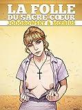 La Folle du Sacré-Coeur - Intégrale