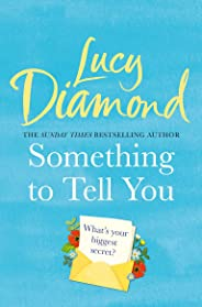 Something to Tell You: The perfect feel-good read from the bestselling author of The Beach Cafe