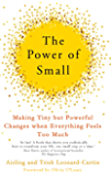 The Power of Small: Making Tiny But Powerful Changes When Everything Feels Too Much (English Edition)