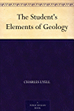 The Student's Elements of Geology (English Edition)