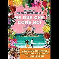 Se due che come noi (Italian Edition)