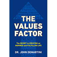 The Values Factor: The Secret to Creating an Inspired and Fulfilling Life (English Edition)