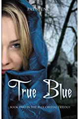 True Blue (The Blue Crystal Trilogy Book 2) Kindle Edition
