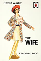 How it Works: The Wife (Ladybirds for Grown-Ups) Hardcover
