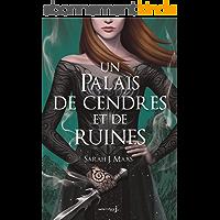 Un Palais d'épines et de roses T3: Un Palais de cendres et de ruines (Un Palais d'épines et de roses)