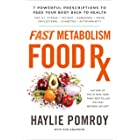 Fast Metabolism Food Rx: 7 Powerful Prescriptions to Feed Your Body Back to Health (English Edition)