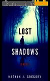 Lost Shadows: A Novel (Lost Shadows series Book 1) (English Edition)