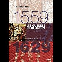 Les guerres de religion (1559-1629): Version compacte (Histoire de France)