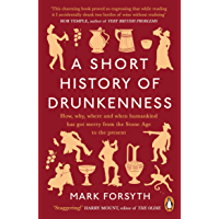 A Short History of Drunkenness (English Edition)