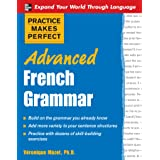 Practice Makes Perfect: Advanced French Grammar: All You Need to Know For Better Communication (Practice Makes Perfect Series