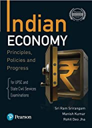 Indian Economy - Principles, Policies, and Progress | For UPSC & State Civil Services Examinations | First Edition | By Pears