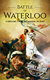 Battle of Waterloo: A History From Beginning to End (English Edition)