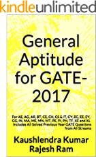 General Aptitude for GATE-2017: For AE, AG, AR, BT, CE, CH, CS & IT, CY, EC, EE, EY, GG, IN, MA, ME, MN, MT, PE, PI, PH, TF, XE and XL Includes All Solved ... Year GATE Questions from All Streams