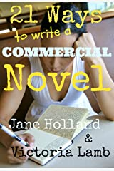 21 Ways To Write A Commercial Novel Kindle Edition