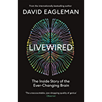 Livewired: The Inside Story of the Ever-Changing Brain (English Edition)