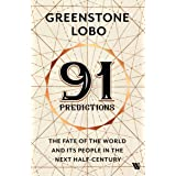 91 Predictions: The Fate of the World and Its People in the Next Half Century