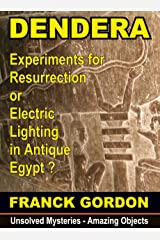 MYSTERY AT DENDERA: a Machine of Resurrection in Antique Egypt ? (Unsolved Mysteries - Amazing Objects Book 1) (English Edition) Format Kindle