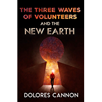The Three Waves of Volunteers and the New Earth (English Edition)