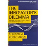 Innovators Dilemma: When New Technologies Cause Great Firms to Fail