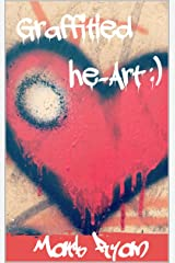 Graffitied Heart: A Little book of rhymes Kindle Edition