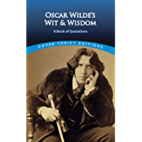 Oscar Wilde's Wit and Wisdom: A Book of Quotations (Dover Thrift Editions) (English Edition)