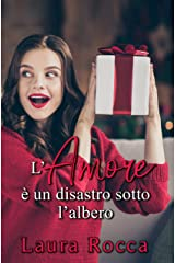 L'Amore è un disastro sotto l'albero (Falling In Love Vol. 2) (Italian Edition) Versión Kindle