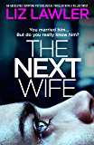 The Next Wife: An absolutely gripping psychological thriller with a killer twist