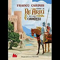 Storie di Re Artù e dei suoi cavalieri (Universale d'Avventure e d'Osservazioni)