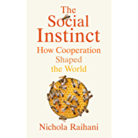The Social Instinct: How Cooperation Shaped the World (English Edition)